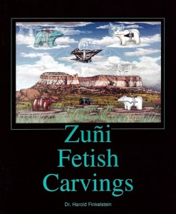 Zuni Fetish Carvings Book by Dr. Harold Finkelstein